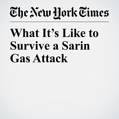 What It's Like to Survive a Sarin Gas Attack copertina