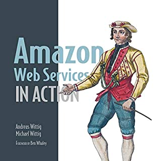 Amazon Web Services in Action                   By:                                                                                                                                 Andreas Wittig,                                                                                        Michael Wittig                               Narrated by:                                                                                                                                 Aiden Humphreys                      Length: 9 hrs and 55 mins     Not rated yet     Overall 0.0