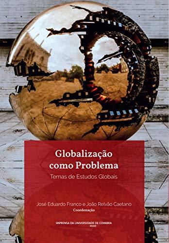 Globalização como Problema: Temas de Estudos Globais