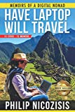 Have Laptop, Will Travel: Memoirs of a Digital Nomad