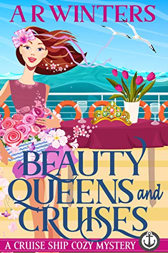 Beauty Queens and Cruises: A Humorous Cruise Ship Cozy Mystery (Cruise Ship...