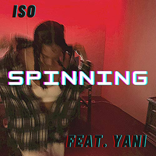 SPINNING (feat. Yani) [Explicit]