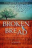 Broken Bread : A Gastronomic Journey Into Healing
