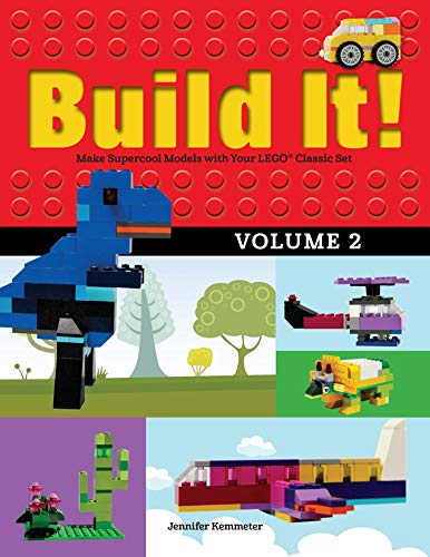 Build It! Volume 2: Make Supercool Models with Your LEGO® Classic Set (Brick Books)