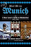 Meet Me in Munich: A Beer Lover s Guide to Oktoberfest