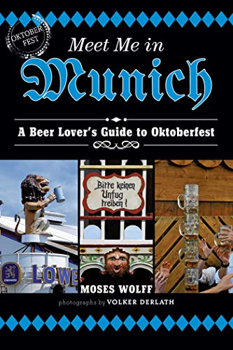 Meet Me in Munich: A Beer Lover's Guide to Oktoberfest