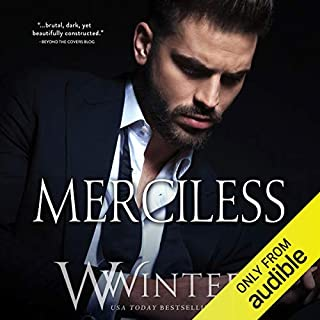 Merciless                   Written by:                                                                                                                                 Willow Winters                               Narrated by:                                                                                                                                 Savannah Peachwood,                                                                                        Jacob Morgan                      Length: 6 hrs and 57 mins     2 ratings     Overall 4.5
