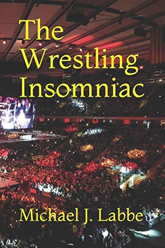 The Wrestling Insomniac
