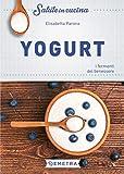 Yogurt: i fermenti del benessere