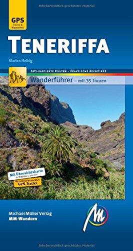 Teneriffa MM-Wandern: Wanderführer mit GPS-kartierten Wanderungen.