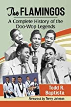 The Flamingos: A Complete History of the Doo-wop Legends