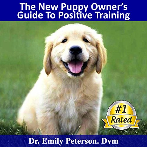 The New Puppy Owner's Guide to Positive Reinforcement Training cover art