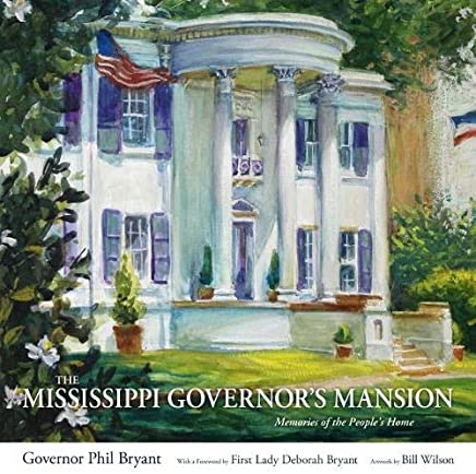 The Mississippi Governor's Mansion: Memories of the People's Home