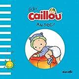Bébé Caillou : Au sec !