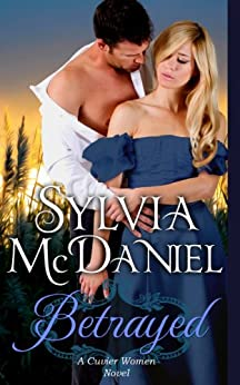 Betrayed (The Cuvier Women Trilogy Book 2) by [Sylvia McDaniel]