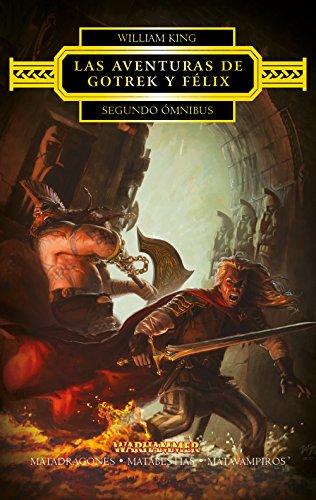 Las aventuras de Gotrek y Félix Omnibus nº 02/04: Matadragones / Matabestias / Matavampiros (Warhammer Chronicles)
