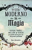 O Guia Moderno da Magia (Portuguese Edition)