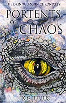 Portents of Chaos (The Drinnglennin Chronicles Book 1) by [K.C. Julius]