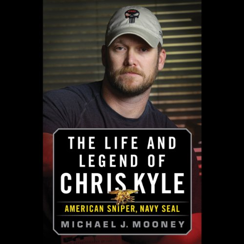 The Life and Legend of Chris Kyle: American Sniper, Navy SEAL audiobook cover art
