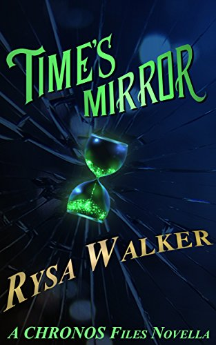 Time's Mirror (A Timebound Companion Novella): CHRONOS Files 2.5 (English Edition)