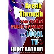 Break Through Your Fear of Public Speaking on Local TV