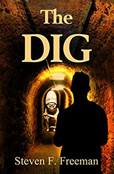 The Dig (The Blackwell Files Book 9) by [Steven F. Freeman]