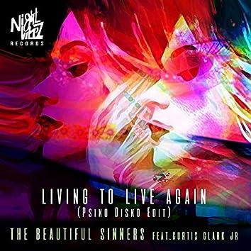 Living To Live Again - Psiko Disko Edit