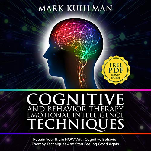 Cognitive Behavior Therapy and Emotional Intelligence Techniques audiobook cover art
