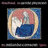 Guillaume de Machaut - The Gentle Physician - Chansons Vol. 3