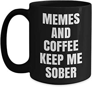 sobriety mug - memes and coffee keep me sober - funny gift cup (black 11 or 15 oz)