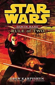 Star Wars: Darth Bane - Rule of Two by [Drew Karpyshyn]