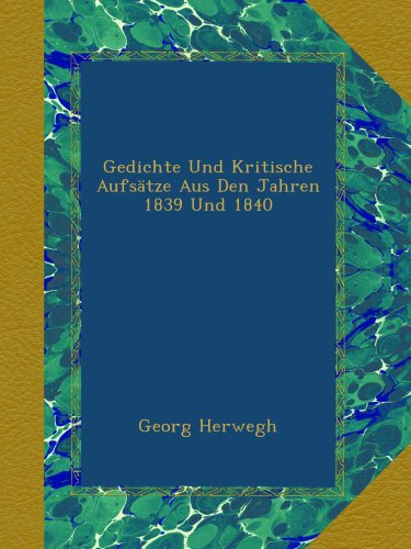 Gedichte Und Kritische Aufsätze Aus Den Jahren 1839 Und 1840