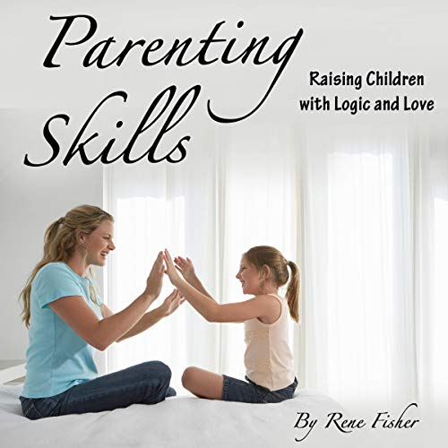 Parenting Skills Audiobook By Rene Fisher cover art