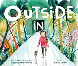 Outside In - Kindle edition by Underwood, Deborah, Derby, Cindy. Children  Kindle eBooks @ Amazon.com.