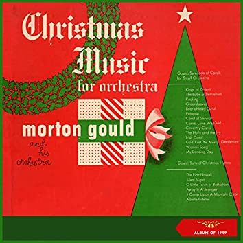 Morton Gould: Serenade of Carols for Small Orchestra & Suite of Christmas Hymns (Album of 1949)