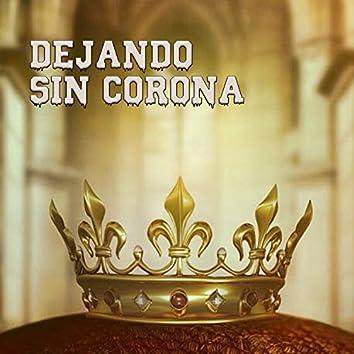 DEJANDO SIN CORONA (Remix)