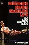 Cheating Death, Stealing Life (Wwe) - Eddie Guerrero
