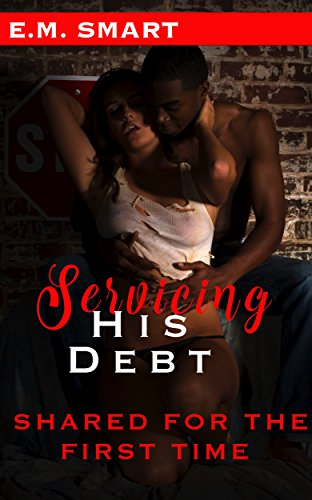 Shared For The First Time: Servicing His Debt (English Edition)