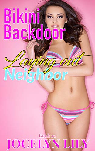 Laying Out Neighbor (Bikini Backdoor Book 10) (English Edition)