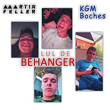 Lul de Behanger (feat. KGM Boches)