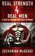 Real Strength 4 Real Men: A path to freedom for those in prison