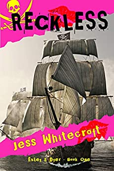 Reckless (Exley & Dyer Book 1) by [Jess Whitecroft]