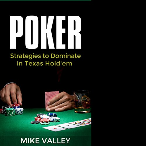 Poker: Strategies to Dominate in Texas Hold'em audiobook cover art