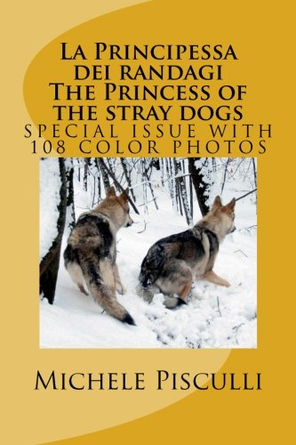 La Principessa dei randagi  The Princess of the stray dogs: Volume 1