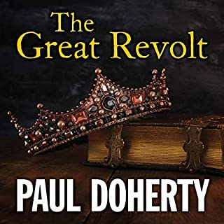 The Great Revolt                   By:                                                                                                                                 Paul Doherty                               Narrated by:                                                                                                                                 Terry Wale                      Length: 9 hrs and 38 mins     6 ratings     Overall 4.7