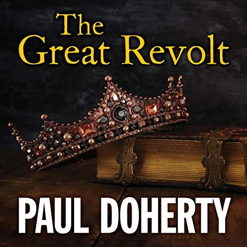 The Great Revolt                   By:                                                                                                                                 Paul Doherty                               Narrated by:                                                                                                                                 Terry Wale                      Length: 9 hrs and 38 mins     3 ratings     Overall 5.0