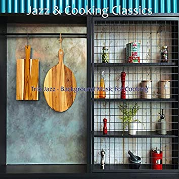 Trio Jazz - Background Music for Cooking