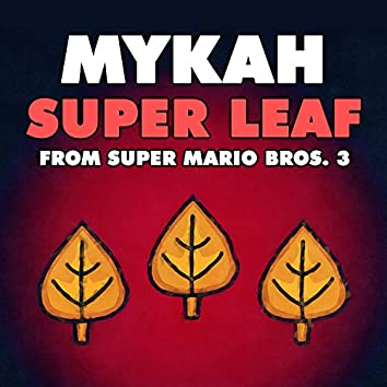 """Super Leaf (From """"Super Mario Bros. 3"""")"""