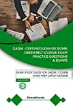 GAQM - CERTIFIED LEAN SIX SIGMA GREEN BELT (CLSSGB) Exam Practice Questions and Dumps: Exam Study Guide for GAQM (CLSSGB) Exam Prep LATEST VERSION (English Edition)