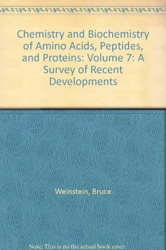 Chemistry and Biochemistry of Amino Acids, Peptides, and Proteins: Volume 7: A Survey of Recent Developments